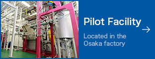 Pilot Facility (Located in the Osaka factory)